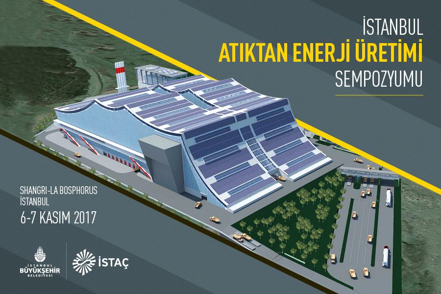 DUYURU: İstanbul Atıktan Enerji Üretimi Sempozyumu